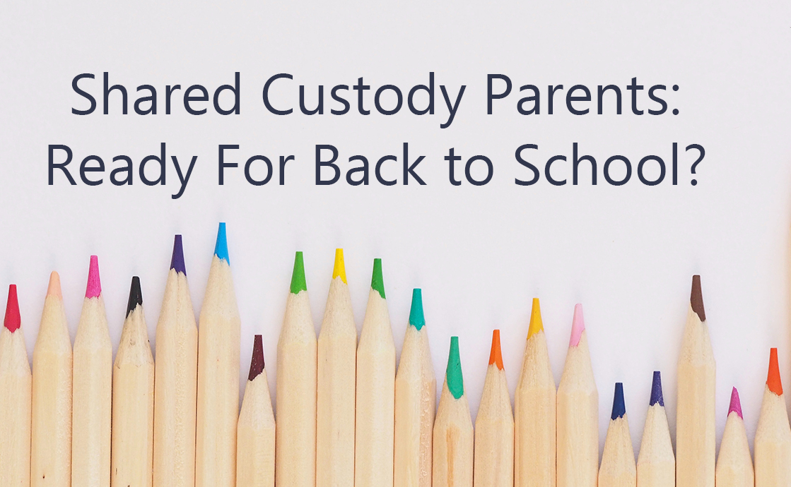 Back to School Brings Challenges for Shared Custody